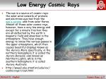 low energy cosmic rays