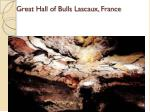 great hall of bulls lascaux france
