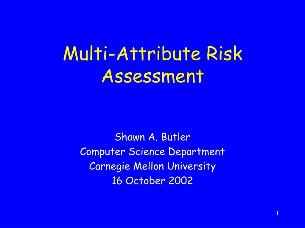 multi attribute risk assessment l.
