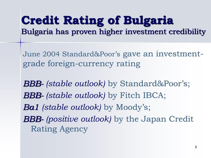 Credit rating of bulgaria bulgaria has proven higher investment credibility