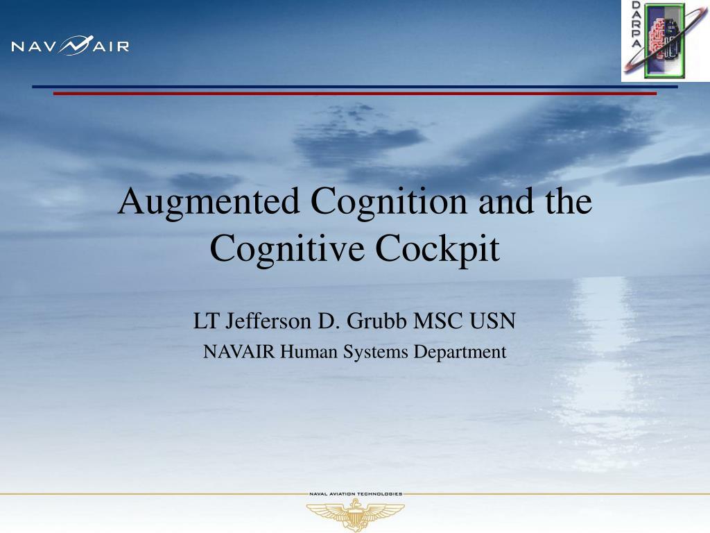 augmented cognition and the cognitive cockpit l.
