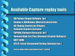 available capture replay tools