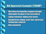 old approach example trump
