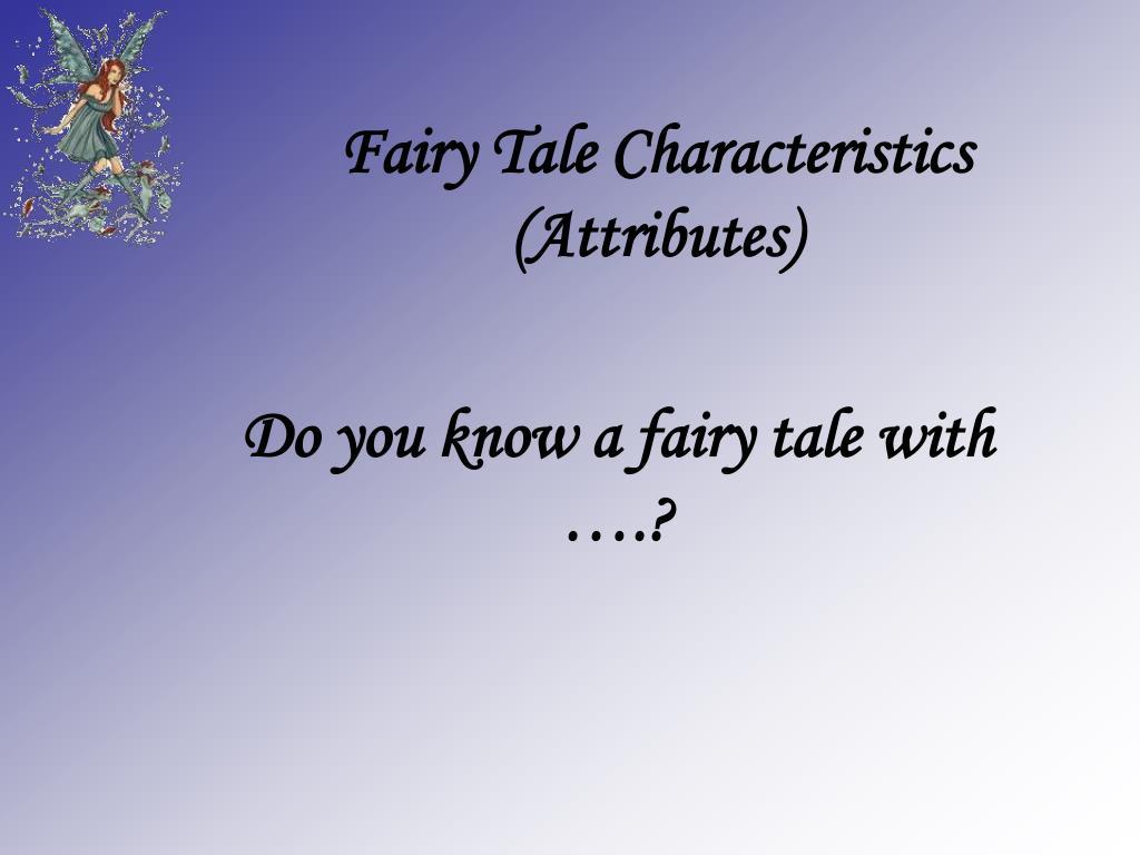 fairy tale characteristics attributes l.