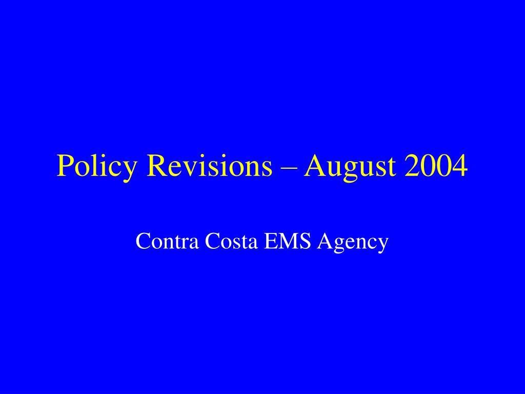 policy revisions august 2004 l.