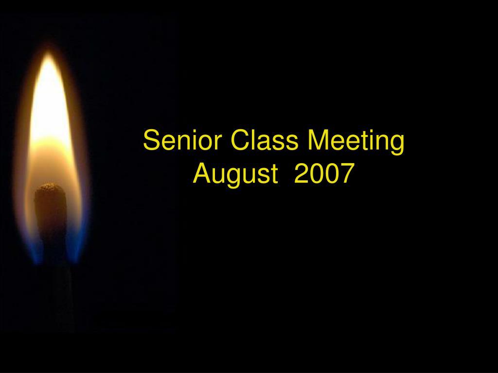 senior class meeting august 2007 l.