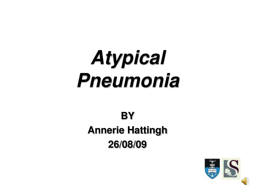 atypical pneumonia l.
