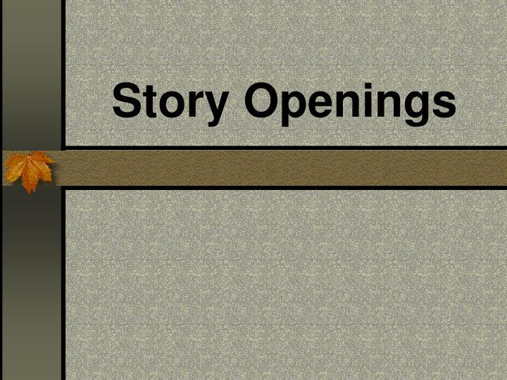 story openings n.