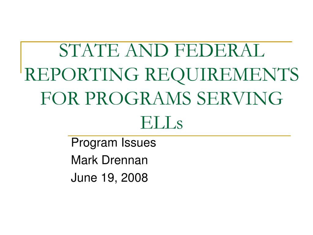 state and federal reporting requirements for programs serving ells l.