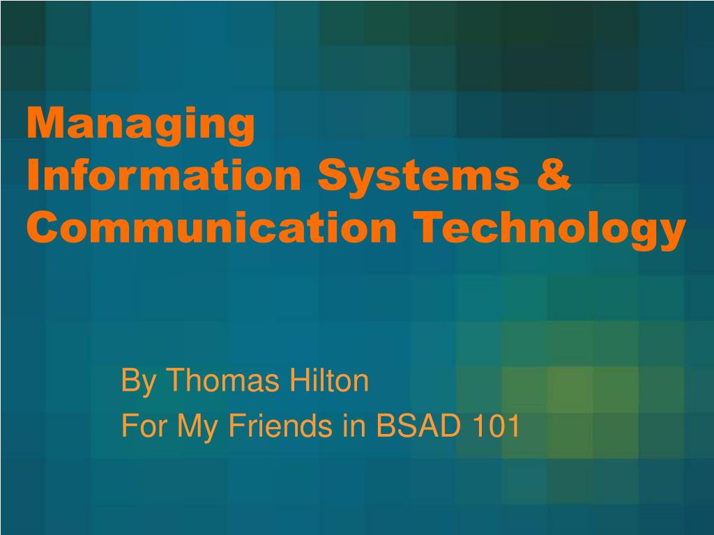 managing information systems communication technology l.