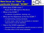 new focus on how in particular through scmh