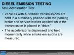 diesel emission testing stall acceleration test