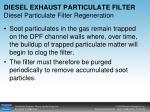 diesel exhaust particulate filter diesel particulate filter regeneration
