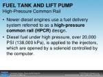 fuel tank and lift pump high pressure common rail