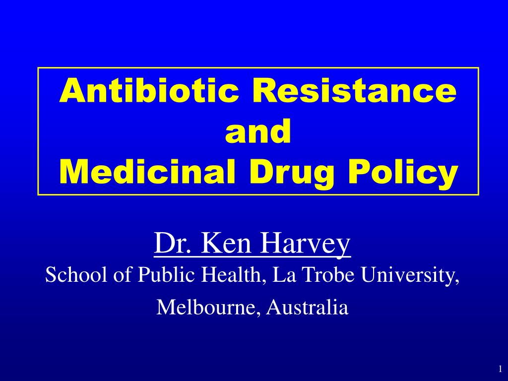 antibiotic resistance and medicinal drug policy l.
