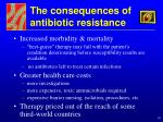 the consequences of antibiotic resistance