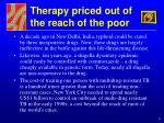 therapy priced out of the reach of the poor