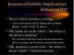 insurance liability implications enhanced dvi
