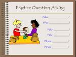practice question asking13