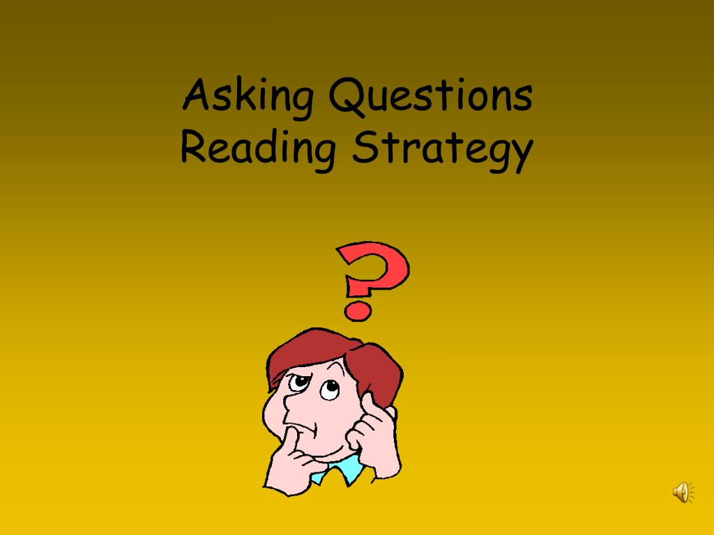 asking questions reading strategy l.