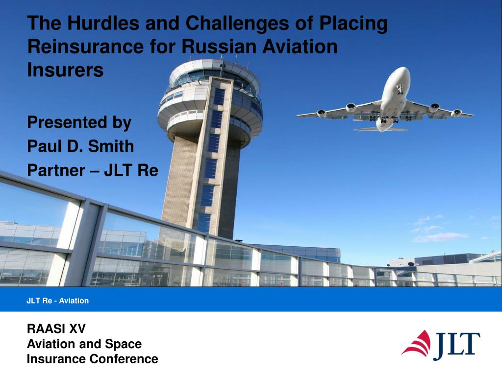 the hurdles and challenges of placing reinsurance for russian aviation insurers l.
