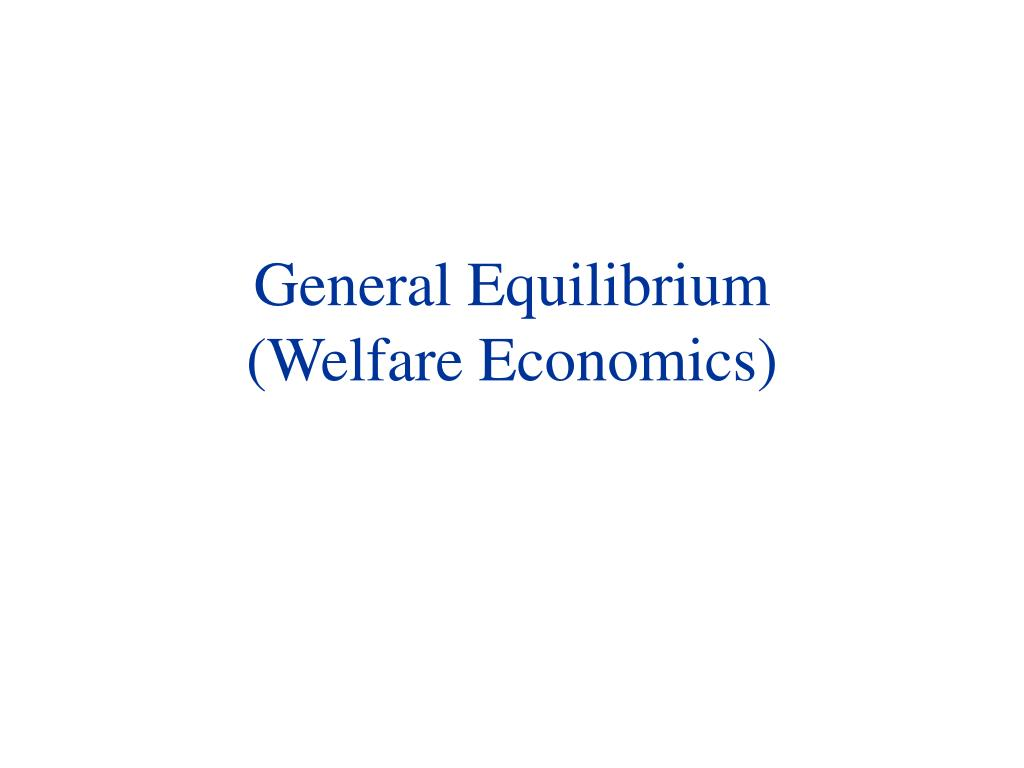 general equilibrium welfare economics l.