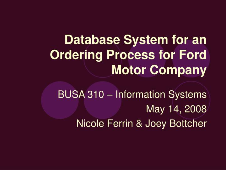 Database system for an ordering process for ford motor company