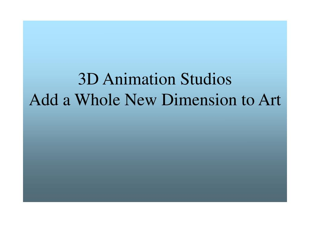 3d animation studios add a whole new dimension to art l.