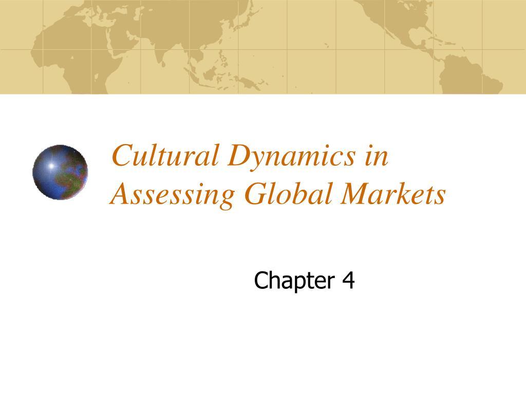 cultural dynamics in assessing global markets l.