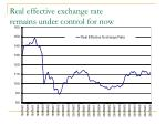 real effective exchange rate remains under control for now