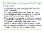 why did macro performance hold up so well so far