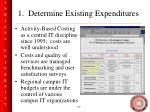 1 determine existing expenditures