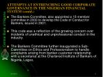 attempts at entrenching good corporate governance in the nigerian financial system contd