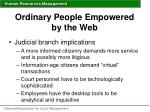 ordinary people empowered by the web