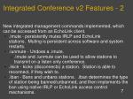 integrated conference v2 features 2