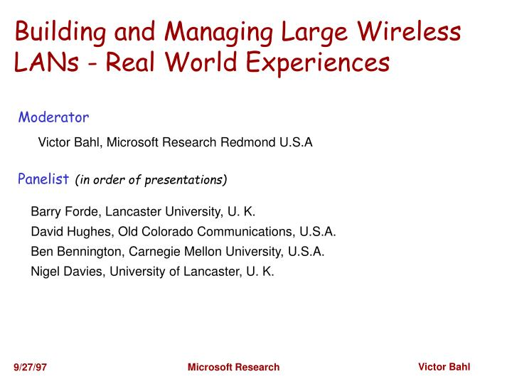 Building and Managing Large Wireless LANs - Real World Experiences