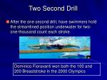two second drill