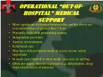 operational out of hospital medical support