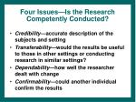 four issues is the research competently conducted