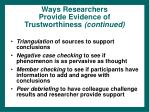 ways researchers provide evidence of trustworthiness continued