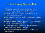 use of group quarter data