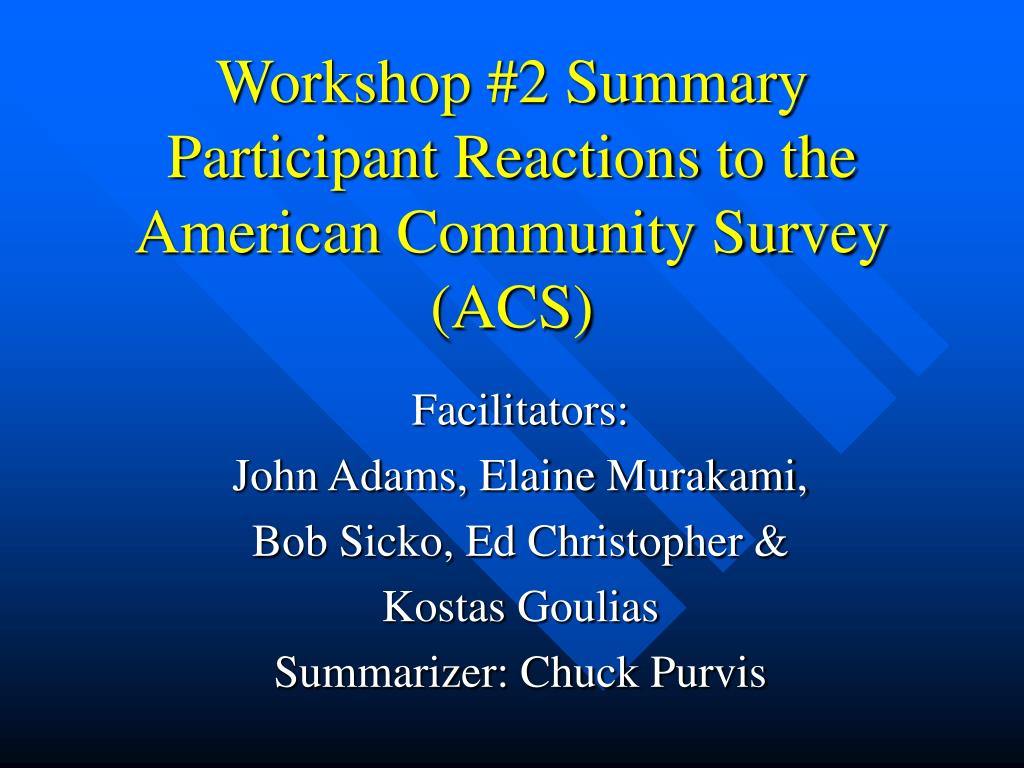 workshop 2 summary participant reactions to the american community survey acs l.