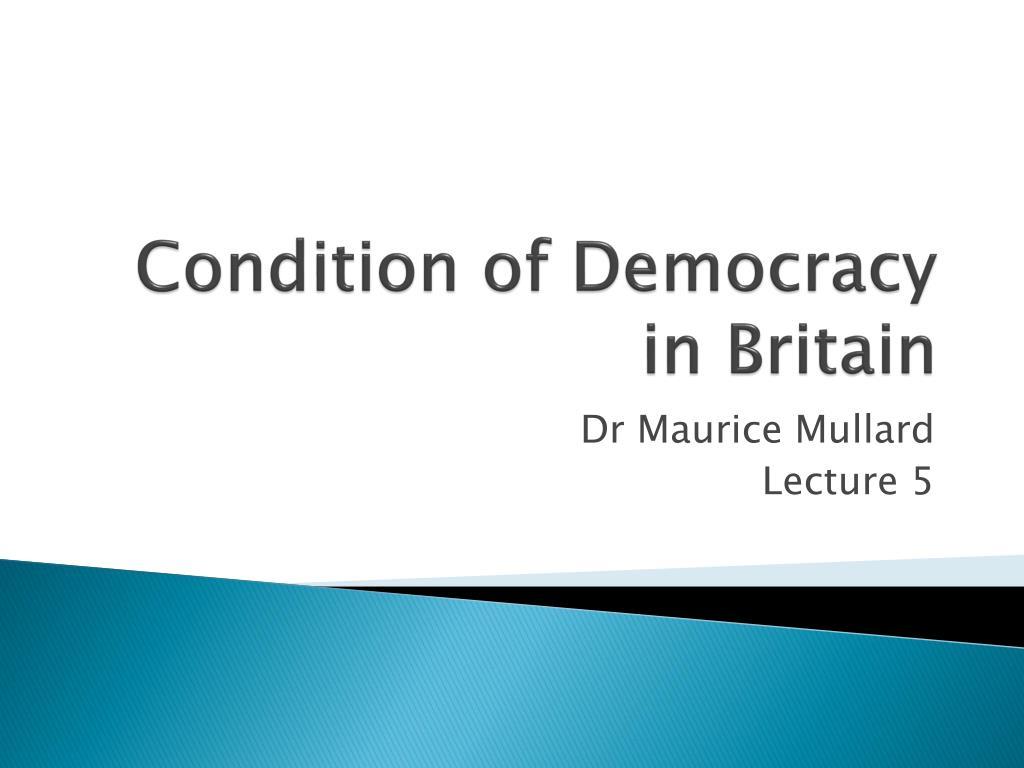 condition of democracy in britain l.