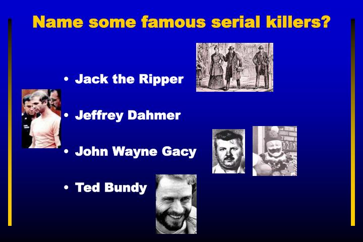 name some famous serial killers n.