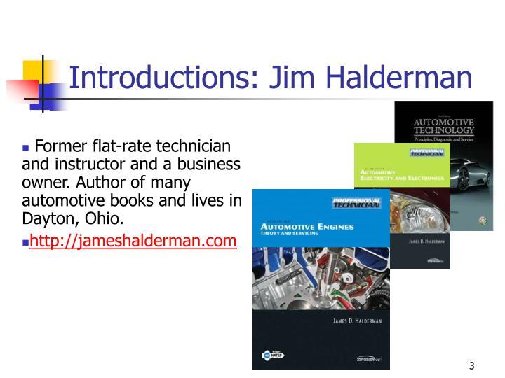 Introductions jim halderman