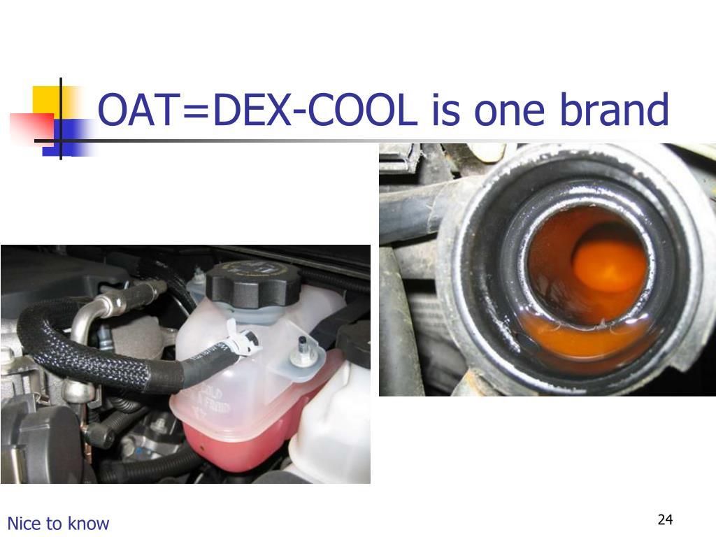 OAT=DEX-COOL is one brand