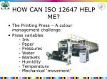 how can iso 12647 help me