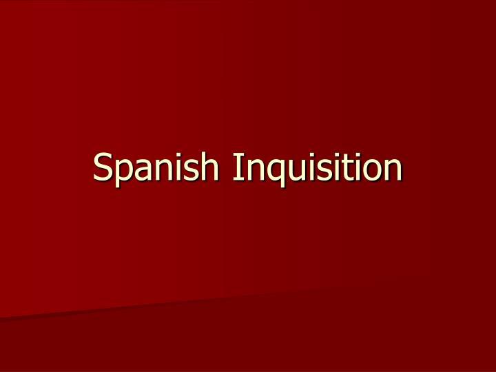 spanish inquisition n.