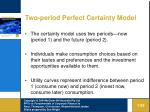 two period perfect certainty model29