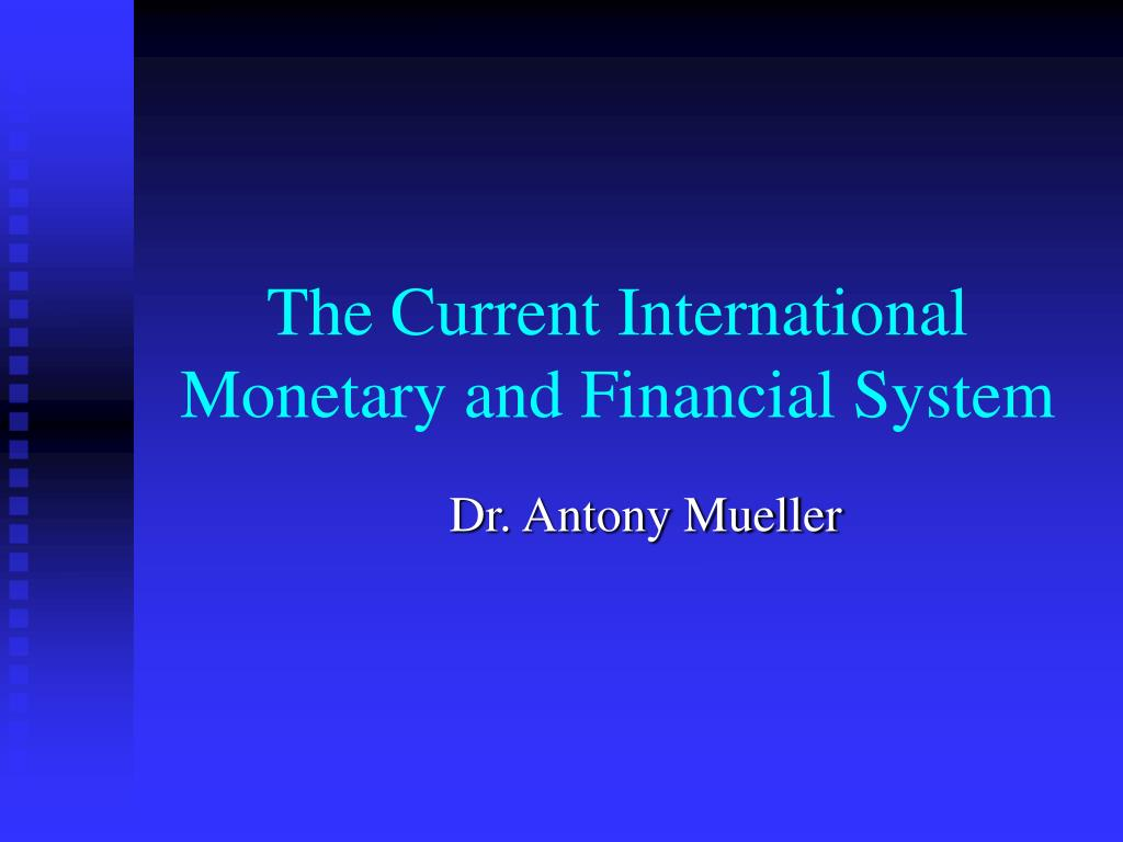 the current international monetary and financial system l.